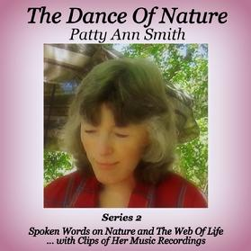 Patty Ann Smith ~ The Dance Of Nature